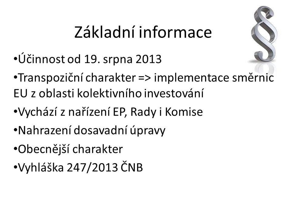 Základní informace Účinnost od 19. srpna 2013