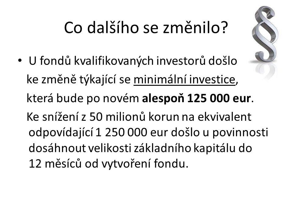 Co dalšího se změnilo U fondů kvalifikovaných investorů došlo