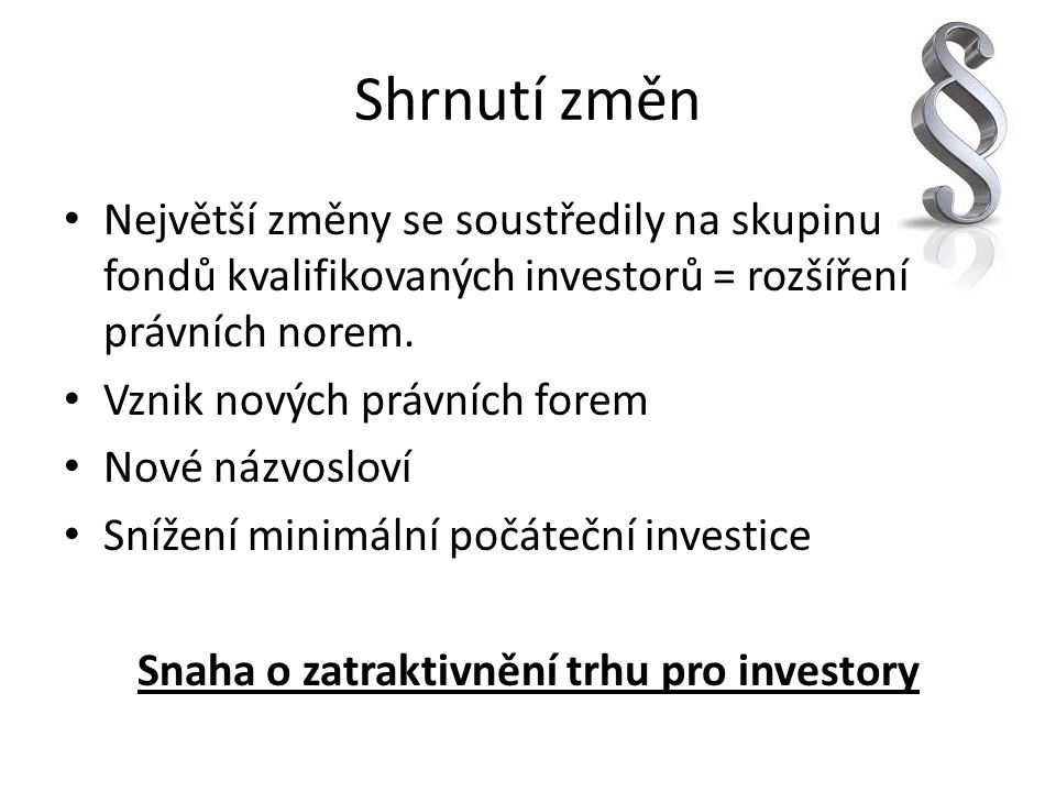 Snaha o zatraktivnění trhu pro investory