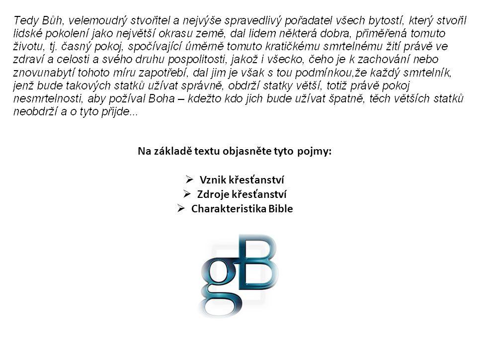 Na základě textu objasněte tyto pojmy: Charakteristika Bible