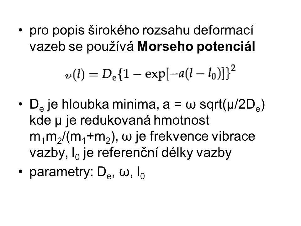 pro popis širokého rozsahu deformací vazeb se používá Morseho potenciál