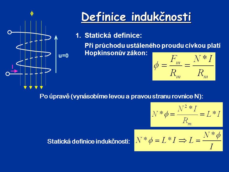 Definice indukčnosti 1. Statická definice: