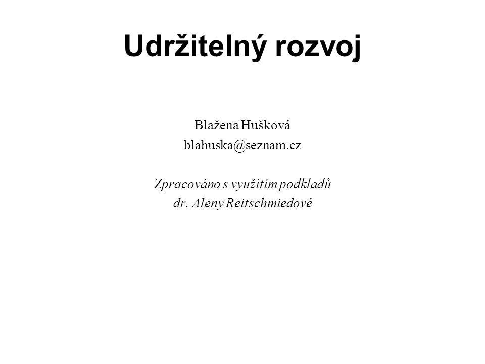 Udržitelný rozvoj Blažena Hušková blahuska@seznam.cz