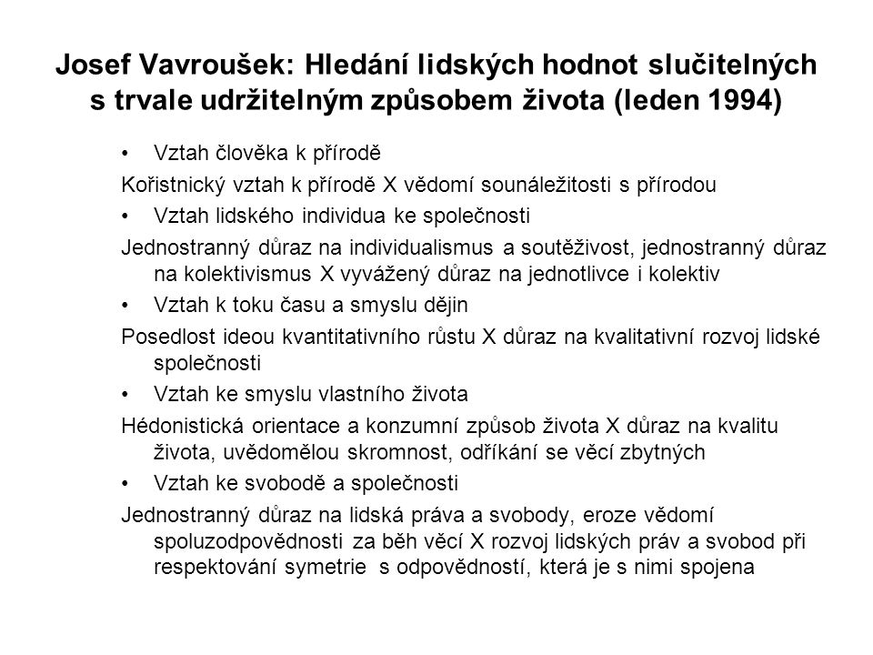 Josef Vavroušek: Hledání lidských hodnot slučitelných s trvale udržitelným způsobem života (leden 1994)