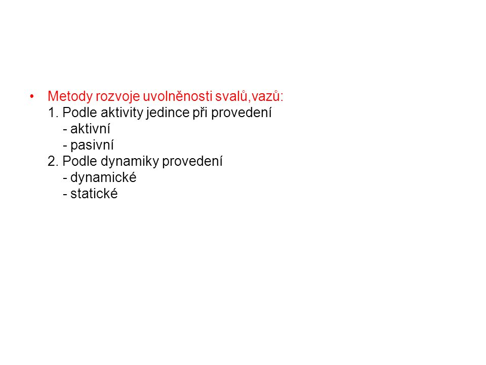 Metody rozvoje uvolněnosti svalů,vazů: 1