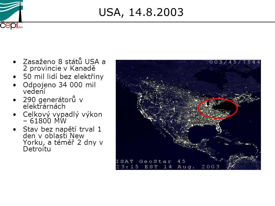 USA, 14.8.2003 Zasaženo 8 států USA a 2 provincie v Kanadě