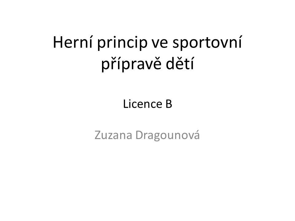 Herní princip ve sportovní přípravě dětí Licence B