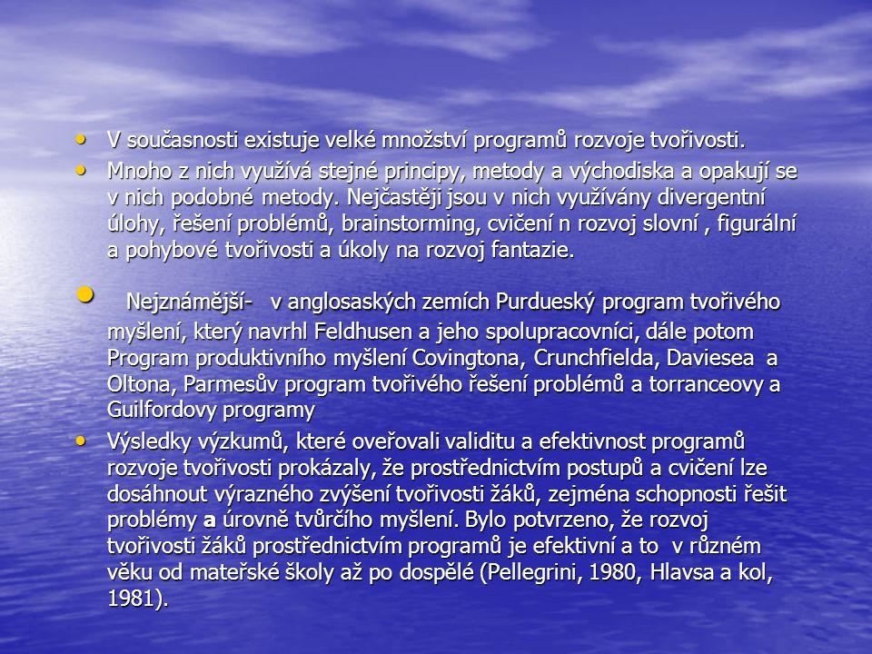 V současnosti existuje velké množství programů rozvoje tvořivosti.
