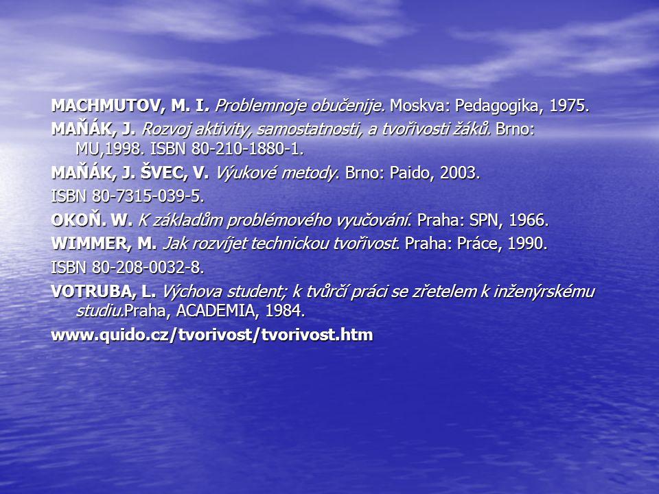 MACHMUTOV, M. I. Problemnoje obučenije. Moskva: Pedagogika, 1975.