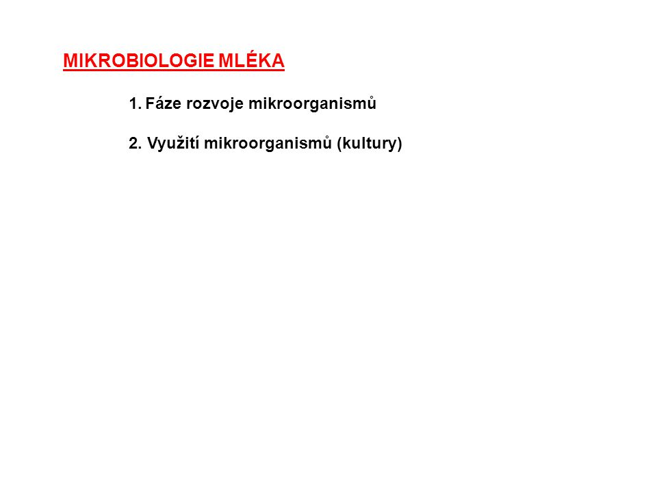 MIKROBIOLOGIE MLÉKA Fáze rozvoje mikroorganismů