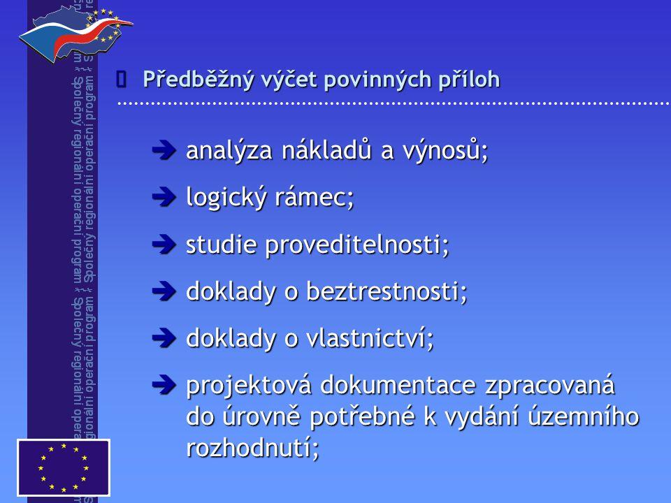 analýza nákladů a výnosů; logický rámec; studie proveditelnosti;