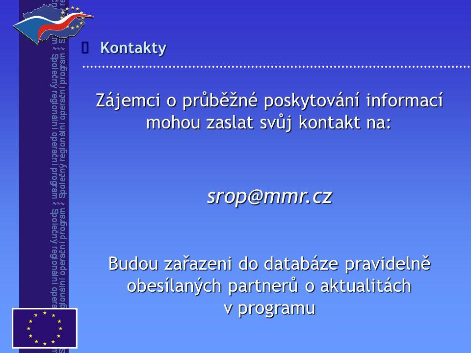 Zájemci o průběžné poskytování informací mohou zaslat svůj kontakt na: