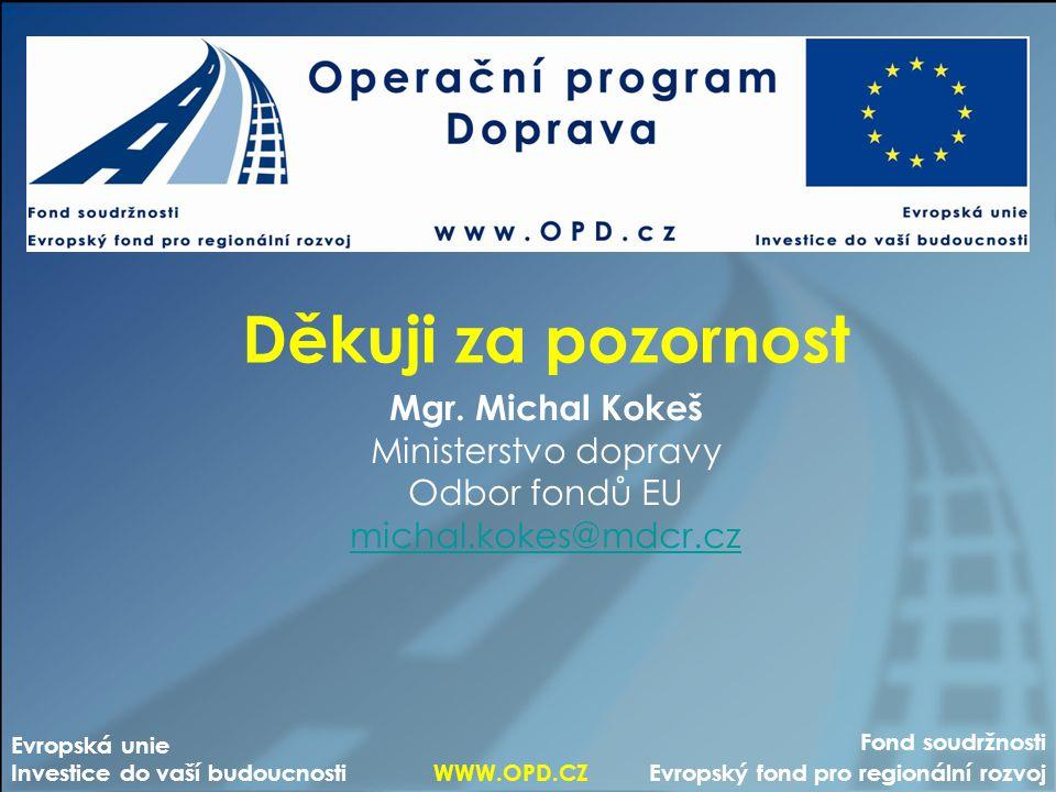 Děkuji za pozornost Mgr. Michal Kokeš Ministerstvo dopravy