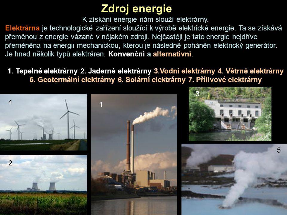 K získání energie nám slouží elektrárny.