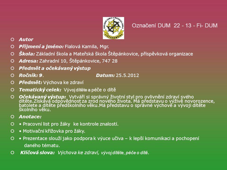 Označení DUM 22 - 13 - Fi- DUM Autor