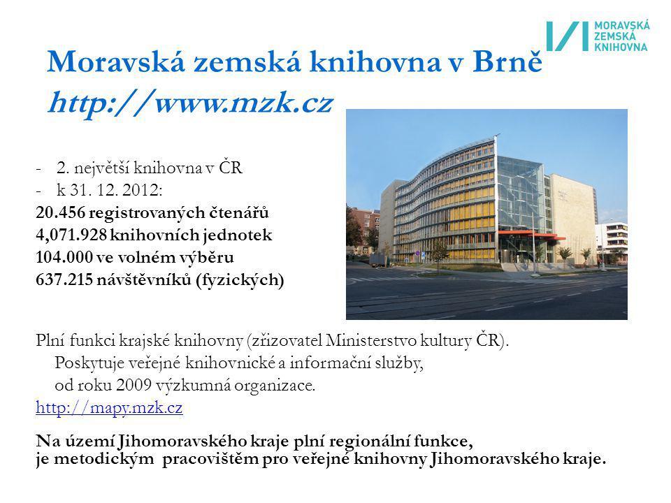 Moravská zemská knihovna v Brně http://www.mzk.cz