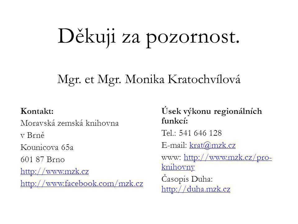 Děkuji za pozornost. Mgr. et Mgr. Monika Kratochvílová
