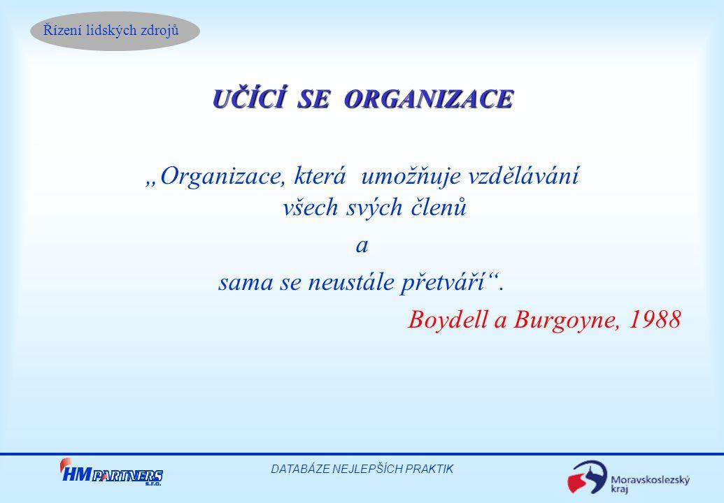 """""""Organizace, která umožňuje vzdělávání všech svých členů a"""