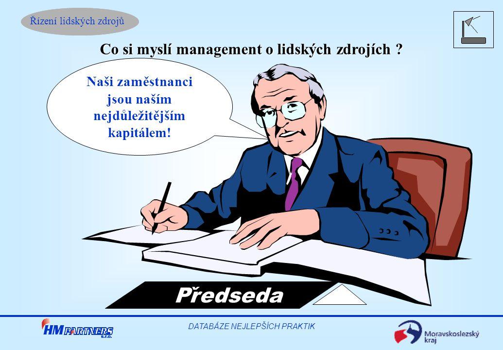 Predseda ˇ Co si myslí management o lidských zdrojích