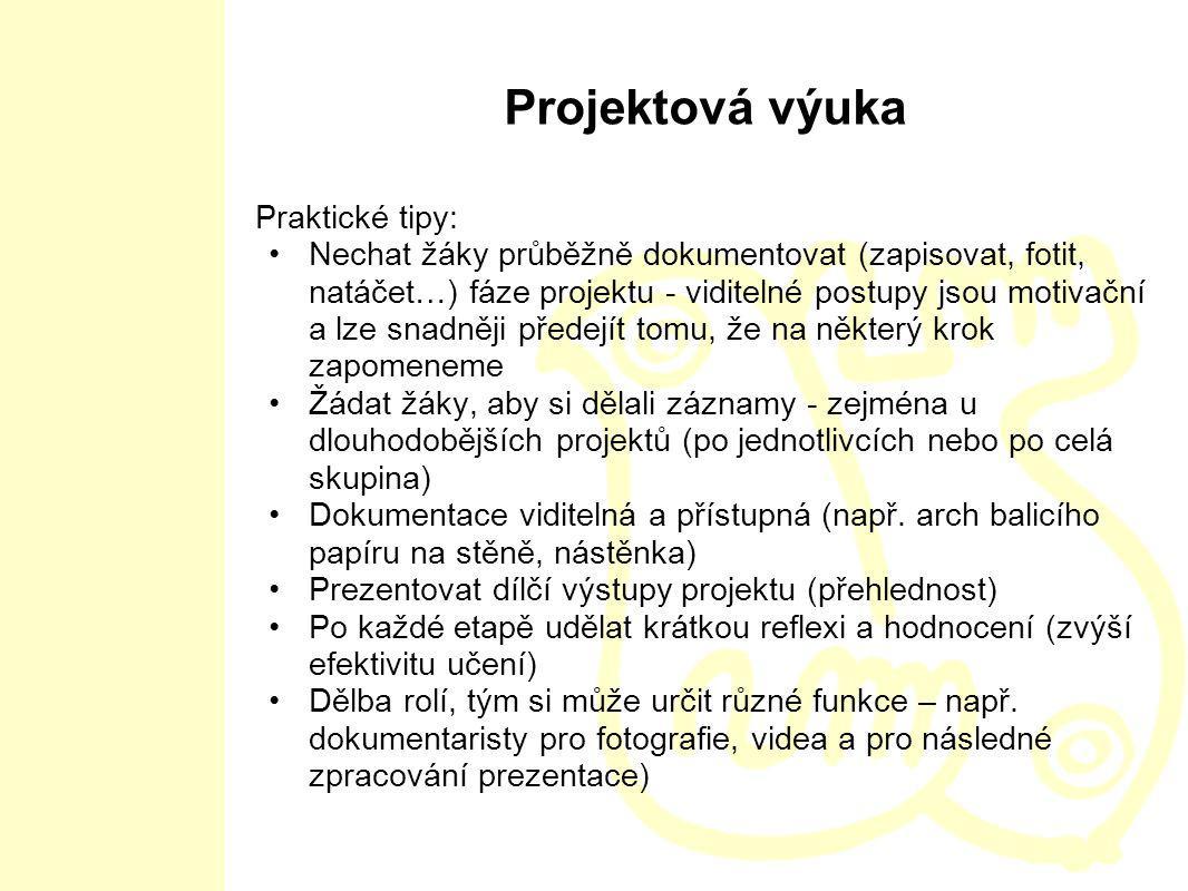 Projektová výuka Praktické tipy: