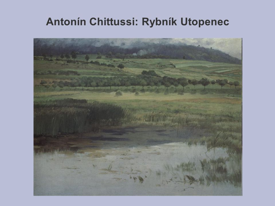 Antonín Chittussi: Rybník Utopenec