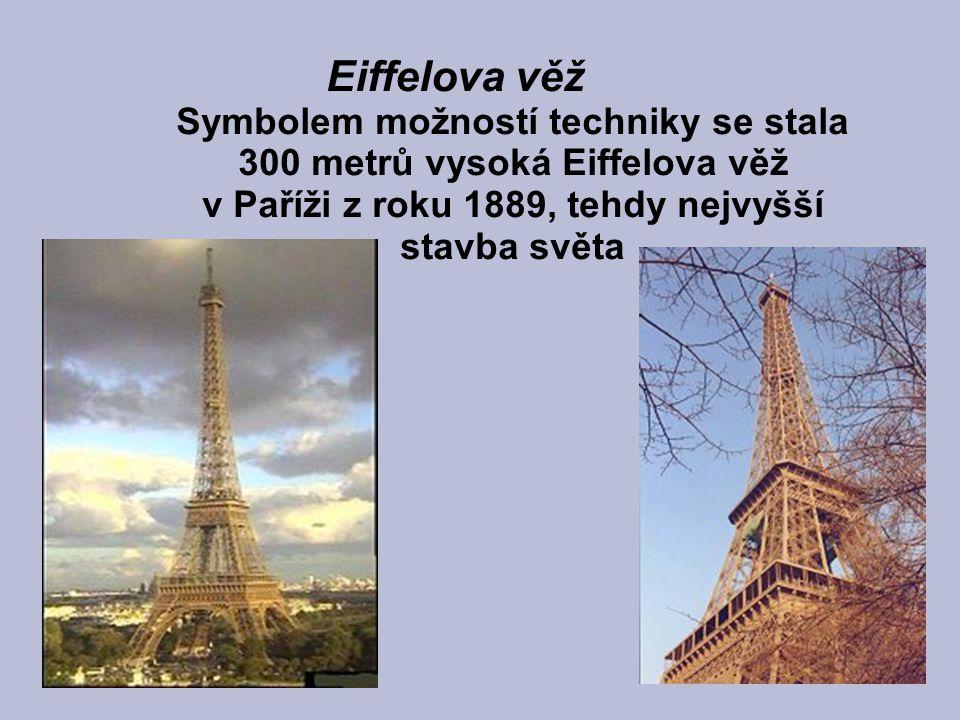 Eiffelova věž Symbolem možností techniky se stala