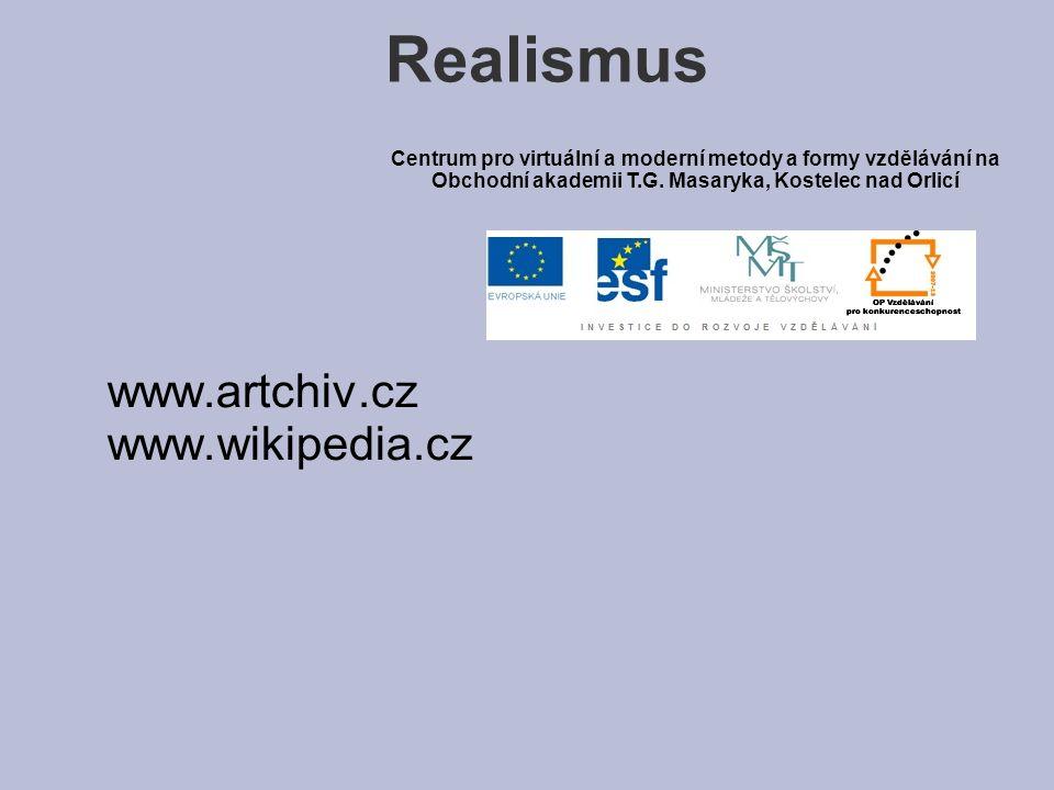 Realismus www.artchiv.cz www.wikipedia.cz