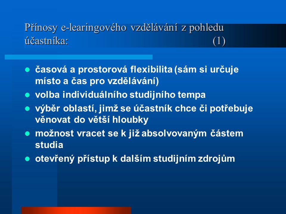 Přínosy e-learingového vzdělávání z pohledu účastníka: (1)