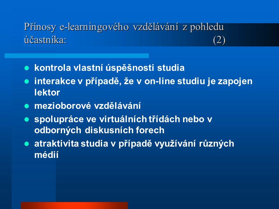 Přínosy e-learningového vzdělávání z pohledu účastníka: (2)