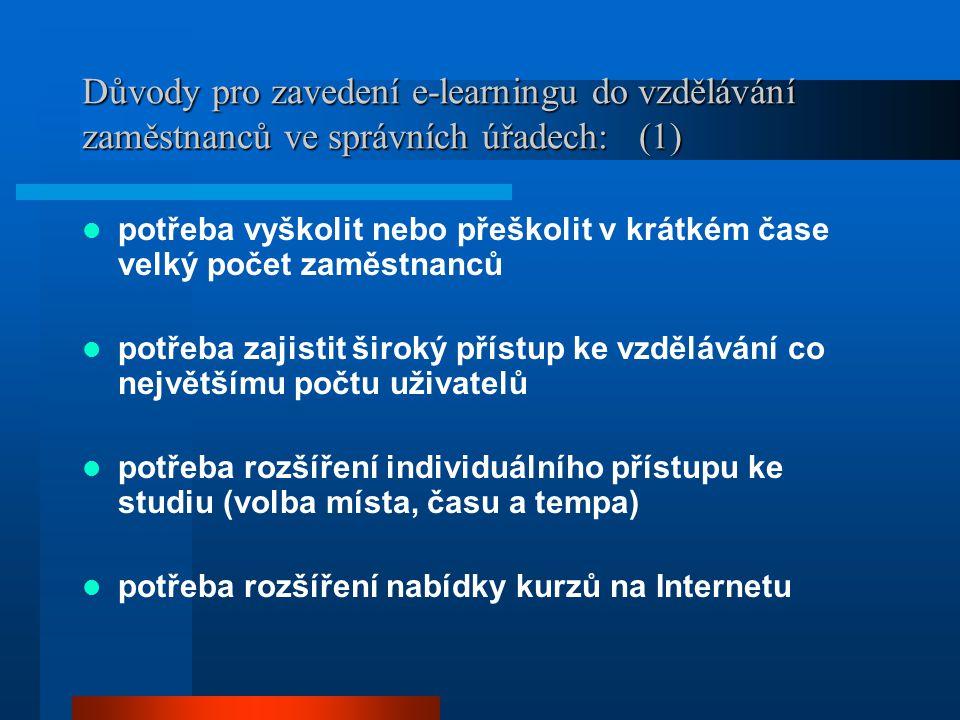 Důvody pro zavedení e-learningu do vzdělávání zaměstnanců ve správních úřadech: (1)