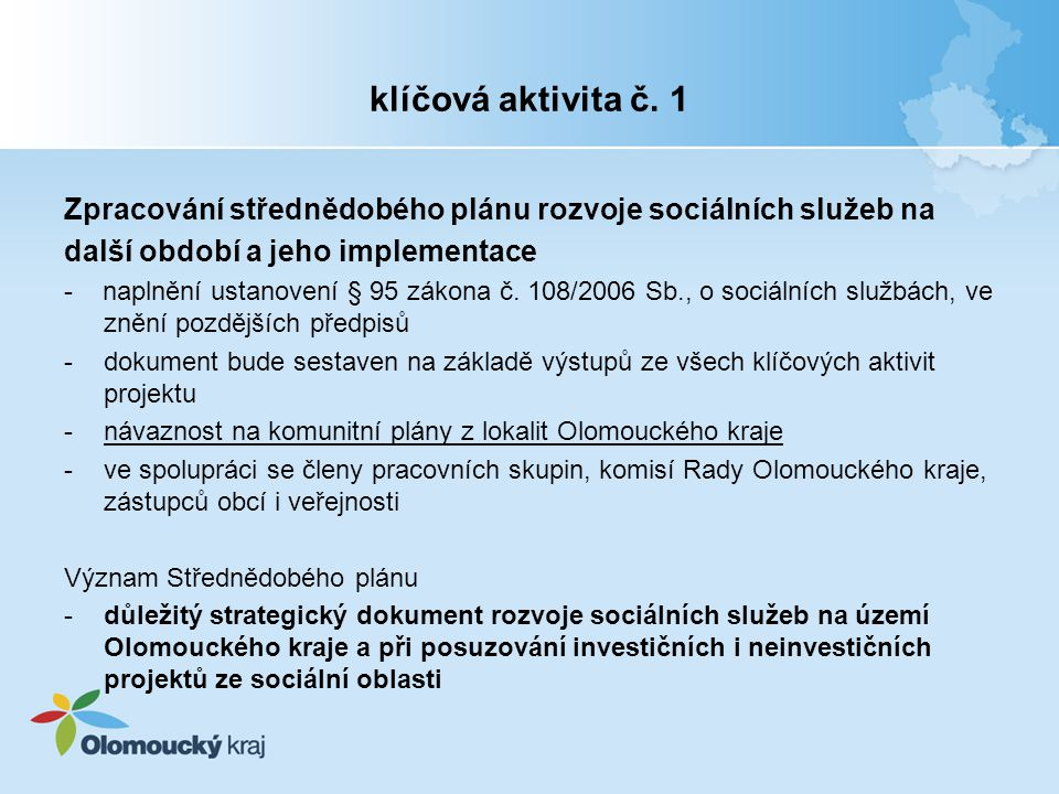 klíčová aktivita č. 1 Zpracování střednědobého plánu rozvoje sociálních služeb na. další období a jeho implementace.