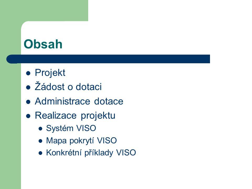 Obsah Projekt Žádost o dotaci Administrace dotace Realizace projektu