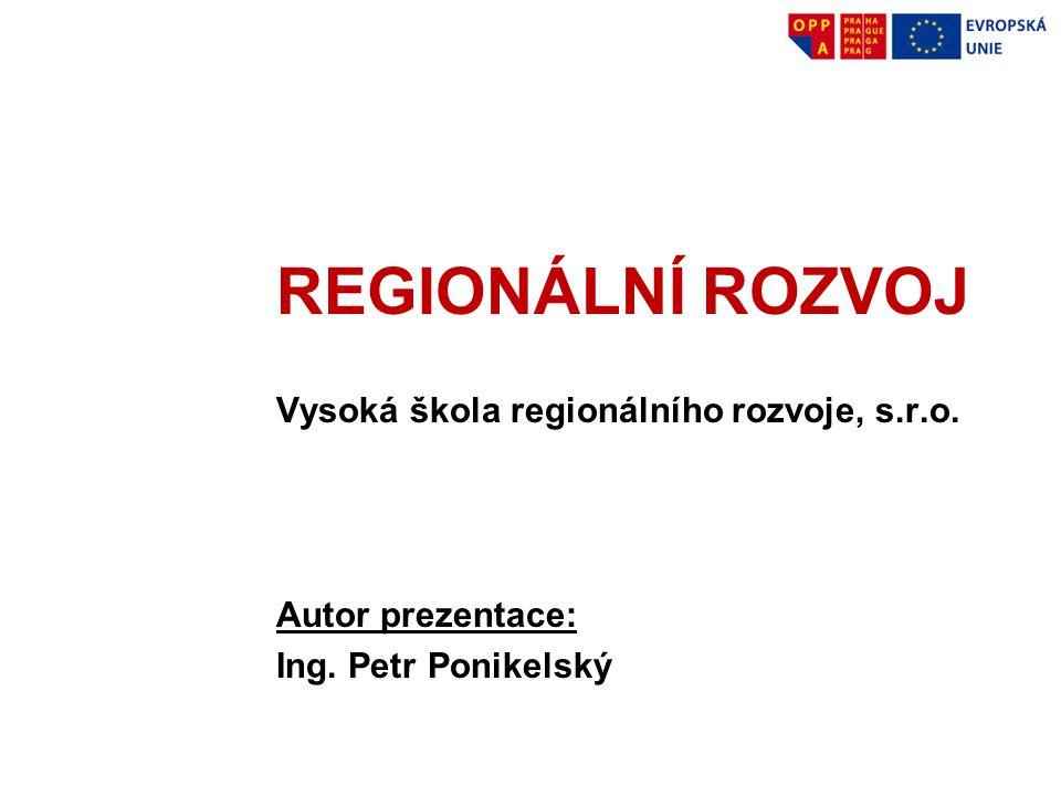 REGIONÁLNÍ ROZVOJ Vysoká škola regionálního rozvoje, s.r.o.