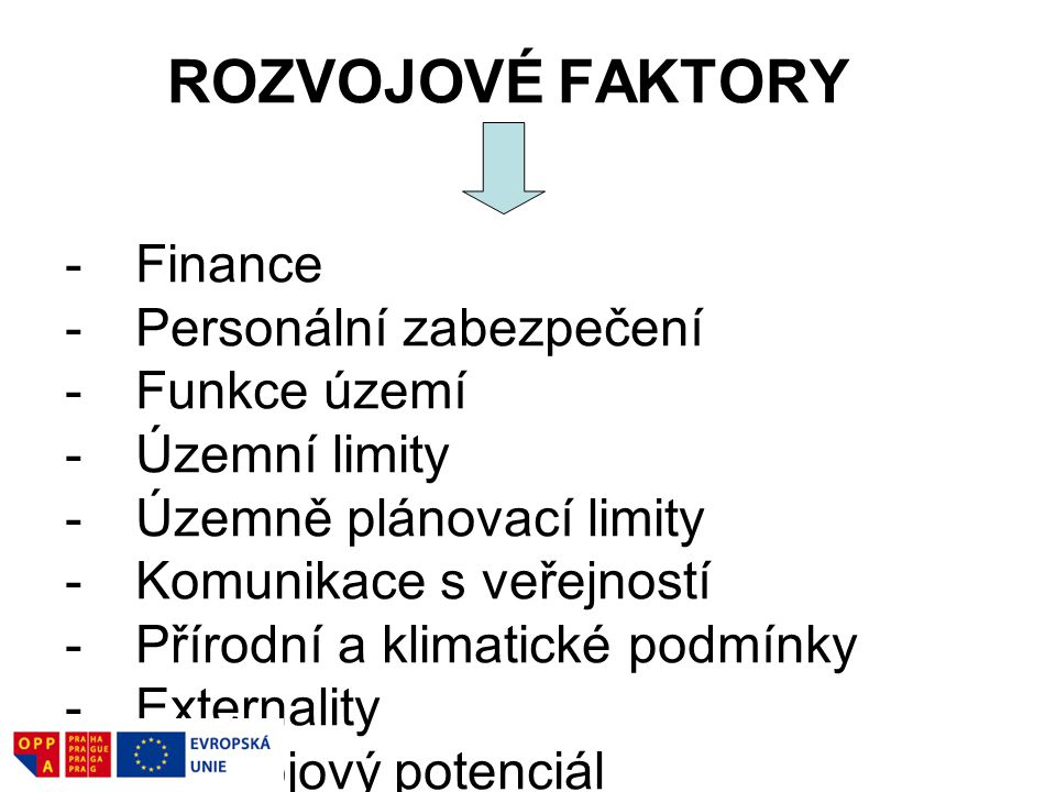 ROZVOJOVÉ FAKTORY Finance Personální zabezpečení Funkce území