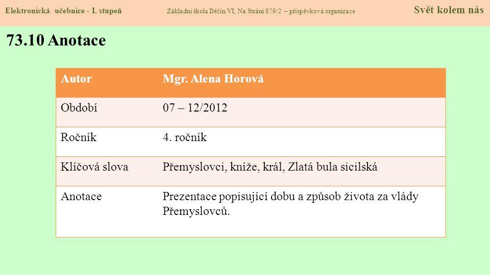 73.10 Anotace Autor Mgr. Alena Horová Období 07 – 12/2012 Ročník