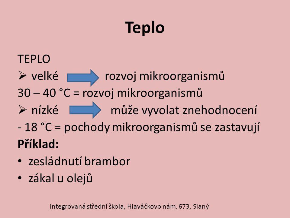 Teplo TEPLO velké rozvoj mikroorganismů