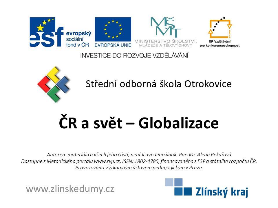 ČR a svět – Globalizace Střední odborná škola Otrokovice