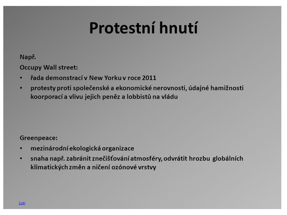 Protestní hnutí Např. Occupy Wall street: