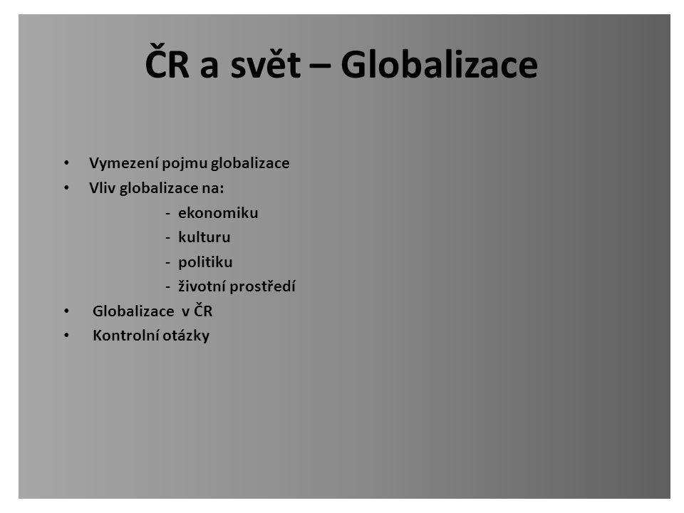 ČR a svět – Globalizace Vymezení pojmu globalizace