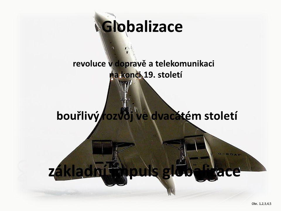 Globalizace základní impuls globalizace