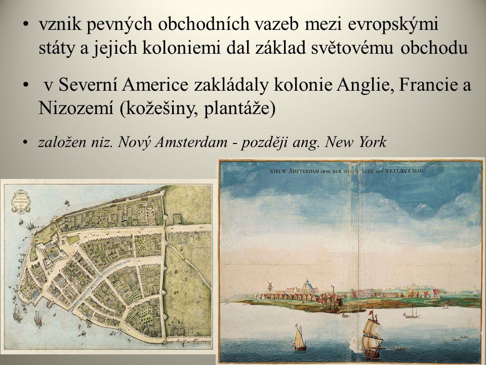 vznik pevných obchodních vazeb mezi evropskými státy a jejich koloniemi dal základ světovému obchodu