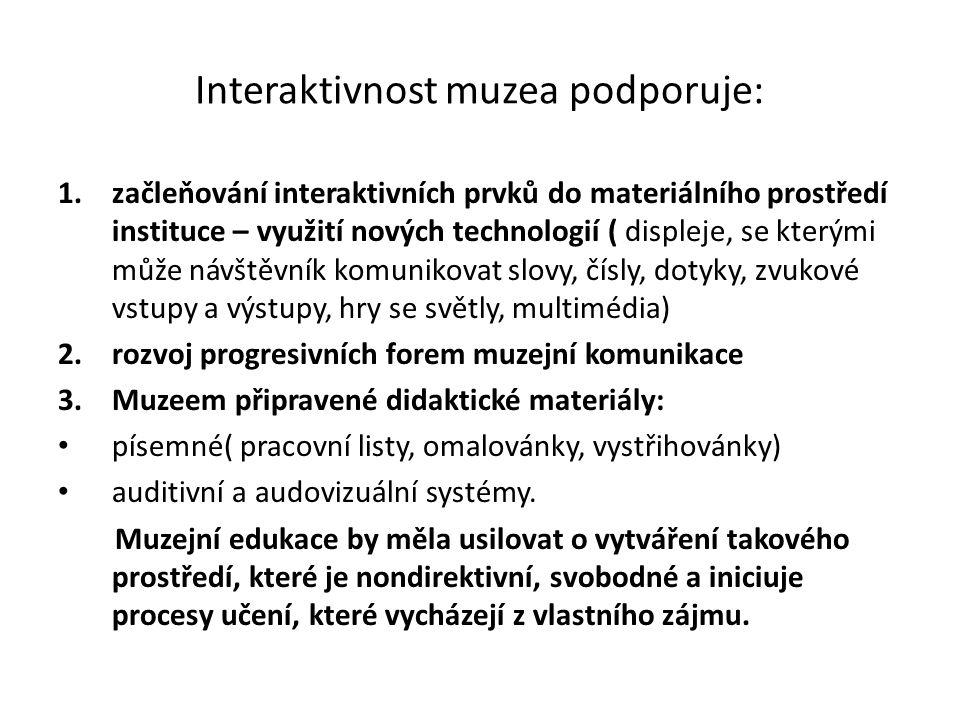 Interaktivnost muzea podporuje: