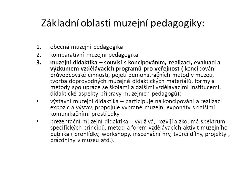 Základní oblasti muzejní pedagogiky: