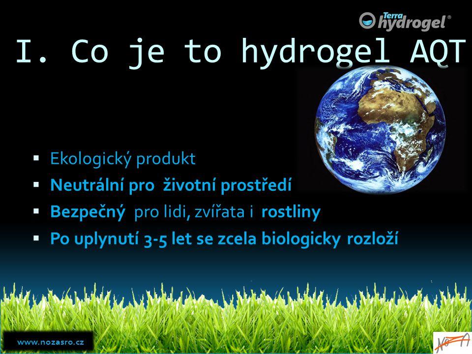 I. Co je to hydrogel AQT Ekologický produkt