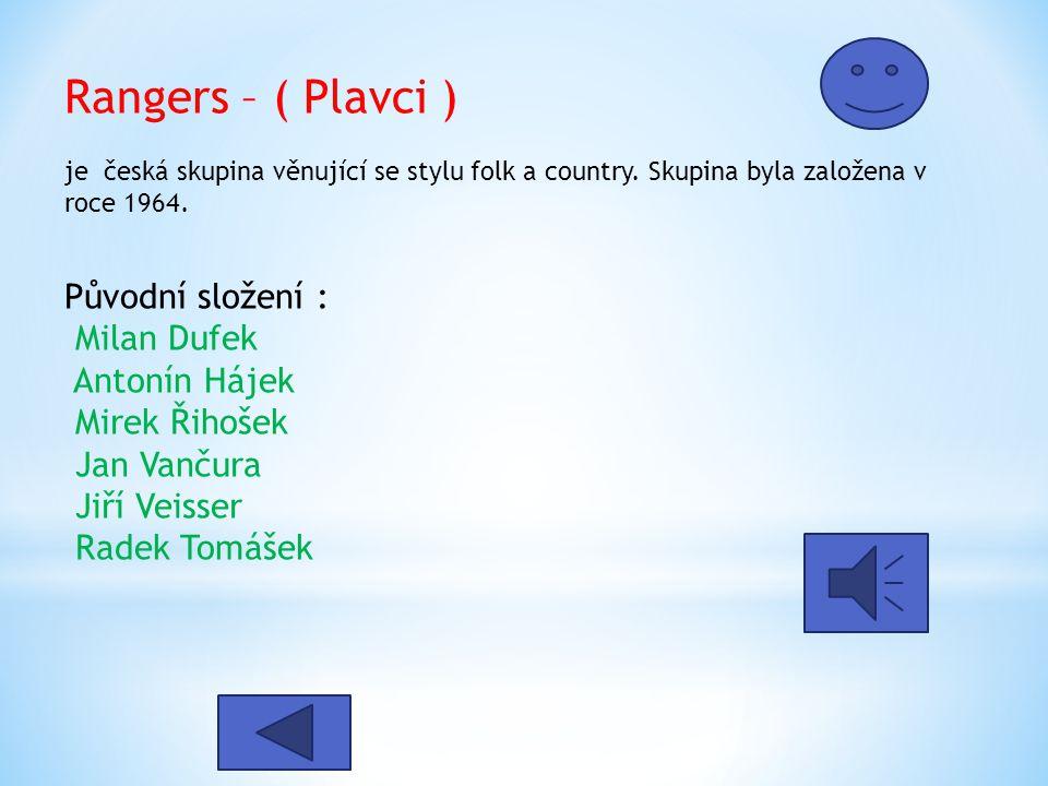 Rangers – ( Plavci ) je česká skupina věnující se stylu folk a country