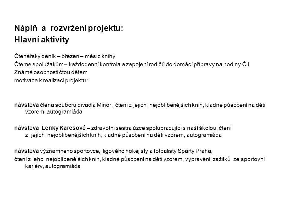 Náplň a rozvržení projektu: Hlavní aktivity