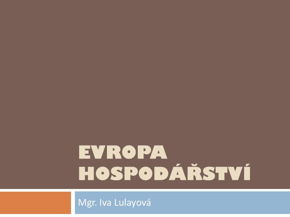 EVROPA HOSPODÁŘSTVÍ Mgr. Iva Lulayová