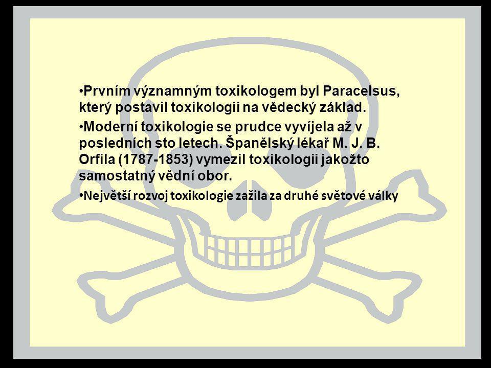 Prvním významným toxikologem byl Paracelsus, který postavil toxikologii na vědecký základ.