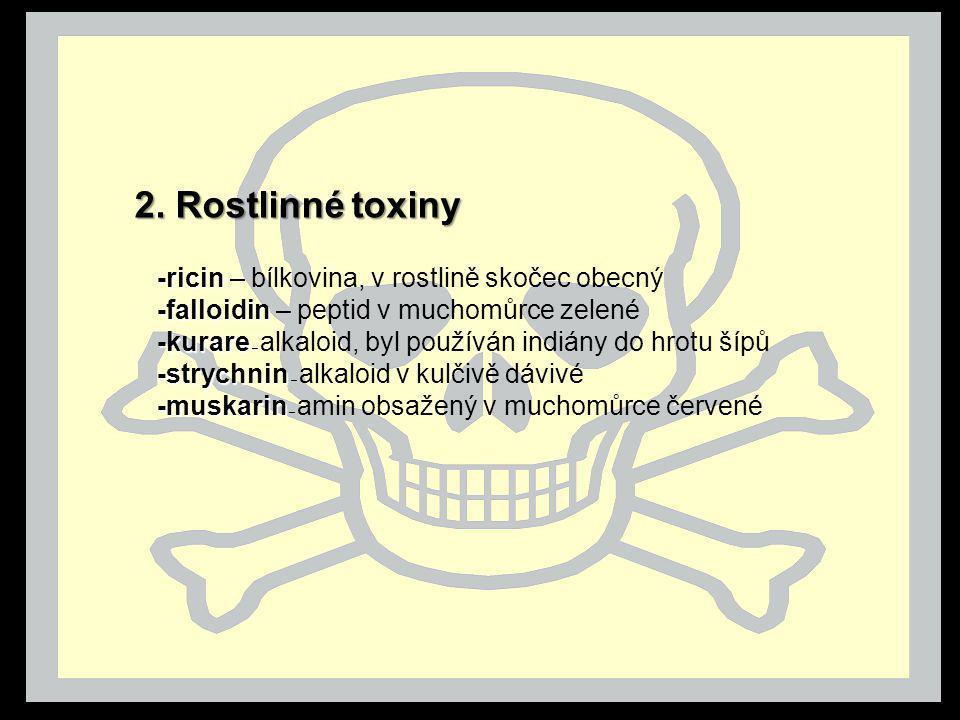 2. Rostlinné toxiny -ricin – bílkovina, v rostlině skočec obecný