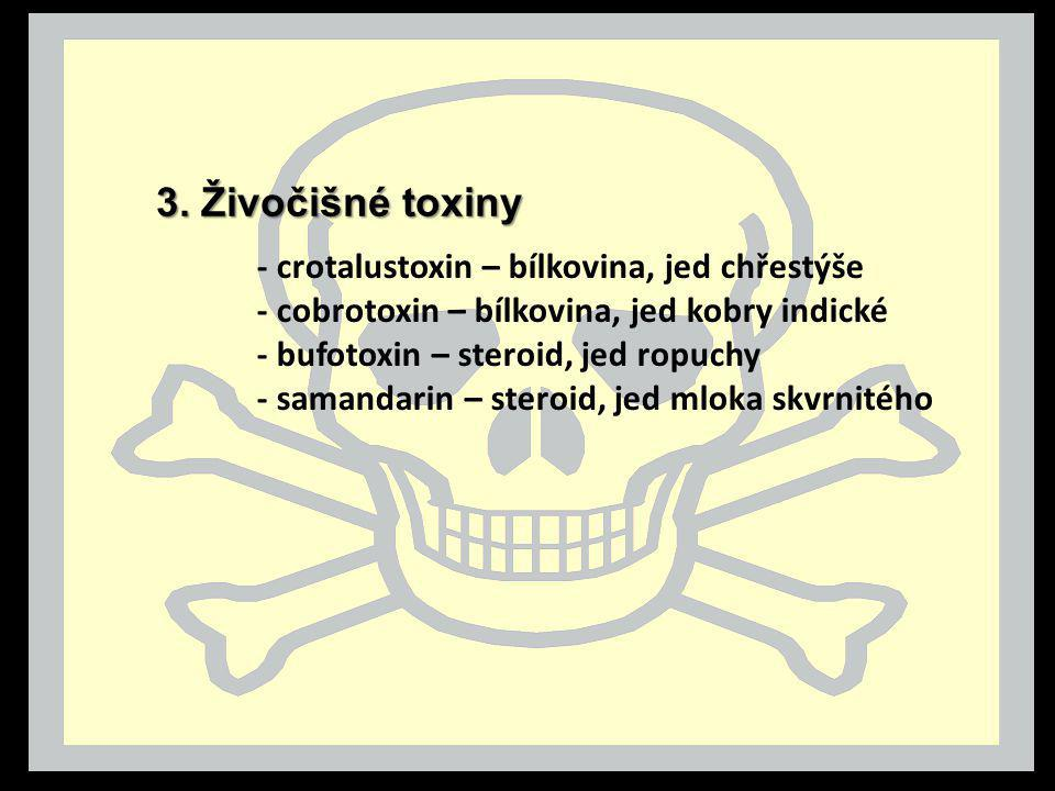 3. Živočišné toxiny - crotalustoxin – bílkovina, jed chřestýše